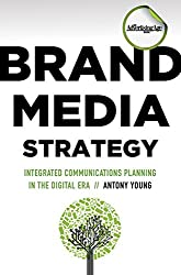 Brand Media Strategy: Integrated Communications Planning in the Digital Era (Advertising Age)