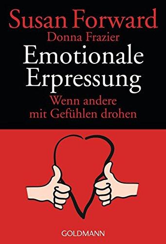 Emotionale Erpressung: Wenn andere mit Gefühlen drohen -