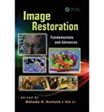 [(Image Restoration: Fundamentals and Advances )] [Author: Bahadir Kursat Gunturk] [Sep-2012]