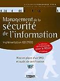 Management de la sécurité de l'information: Présentation générale de l'ISO 27001 et de ses normes associées - Une référence opérationnelle pour le RSSI...