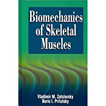 BIOMECHANICS OF SKELETAL MUSCLES BY (Author)Zatsiorsky, Vladimir M[Hardcover]Apr-2012