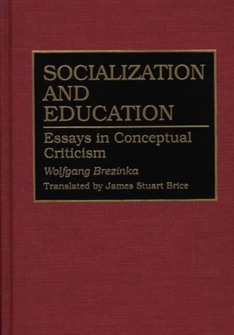 Socialization and Education: Essays in Conceptual Criticism (Contributions to the Study of Education)