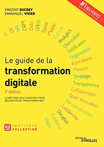 Le guide de la transformation digitale par Emmanuel Vivier, Vincent Ducrey