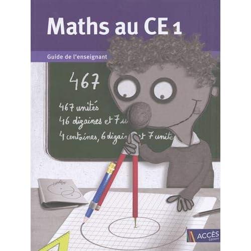 Maths au CE1 : Guide de l'enseignant avec 1 cahier de l'élève