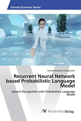 Recurrent Neural Network based Probabilistic Language Model: Speech Recognition with Probabilistic Language Model