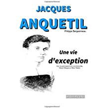 Jacques Anquetil : Une vie d'exception