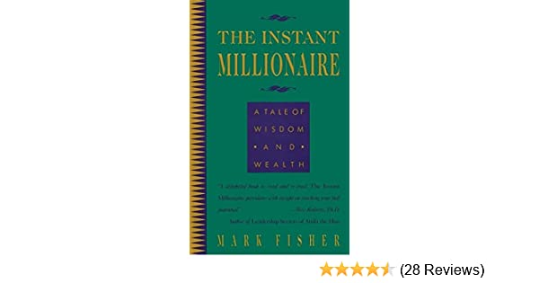 the instant millionaire a tale of wisdom and wealth