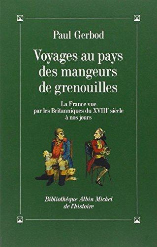 Voyages Au Pays Des Mangeurs de Grenouilles (Collection Le Chur Des Muses)
