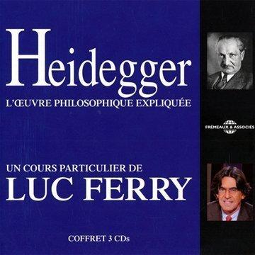 Heidegger - Loevre Philosophique Expliquee (3CD) by Luc Ferry