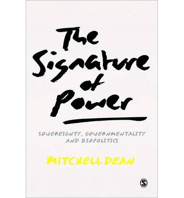 [(The Signature of Power: Sovereignty, Governmentality and Biopolitics)] [Author: Mitchell M. Dean] published on (February, 2014)
