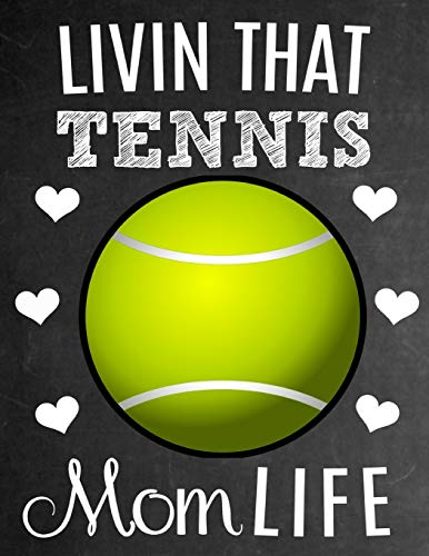 Livin That Tennis Mom Life: Thank You Appreciation Gift for Tennis Moms: Notebook | Journal | Diary for World's Best Tennis Mom -