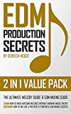 #6: EDM PRODUCTION SECRETS (2 IN 1 VALUE PACK): The Ultimate Melody Guide & EDM Mixing Guide (How to Make Awesome Melodies without Knowing Music Theory & How to Mix Like a Pro with 12 EDM Mixing Secrets)