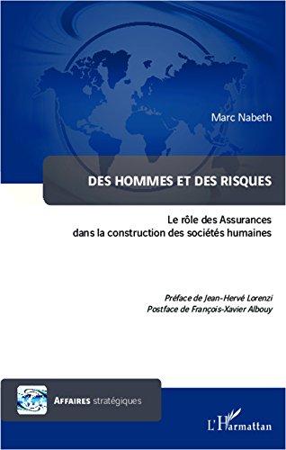 Des hommes et des risques: Le rôle des Assurances dans la construction des sociétés humaines
