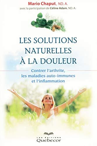 Les solutions naturelles à la douleur par Mario Chaput