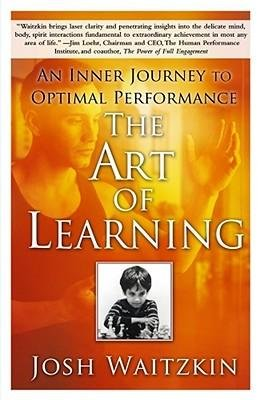 [( The Art of Learning: An Inner Journey to Optimal Performance By Waitzkin, Josh ( Author ) Paperback May - 2008)] Paperback