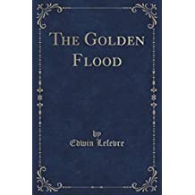 The Golden Flood (Illustrated) (English Edition)
