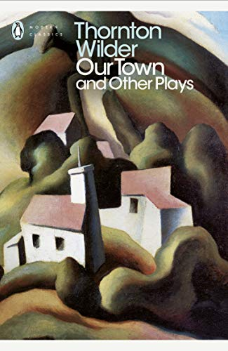 Our Town and Other Plays (Penguin Modern Classics) (English Edition)