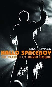 Hallo Spaceboy: The Rebirth of David Bowie par [Thompson, Dave]