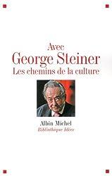Avec George Steiner, les chemins de la culture