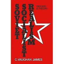Soviet Socialist Realism: Origins and Theory