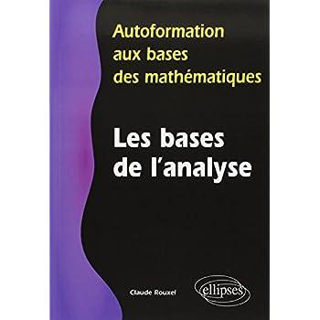 Autoformation aux Bases des Mathématiques : Les Bases de l'Analyse