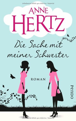 Buchseite und Rezensionen zu 'Die Sache mit meiner Schwester: Roman' von Anne Hertz