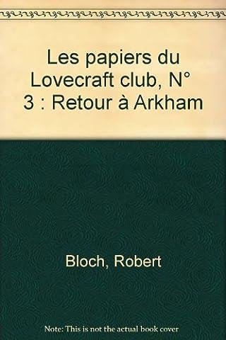 Les papiers du Lovecraft club, N° 3 : Retour à Arkham