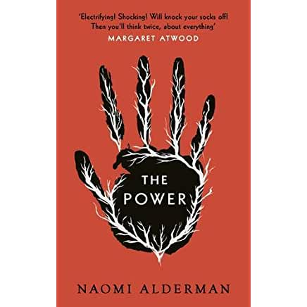 https://www.amazon.co.uk/Power-Naomi-Alderman/dp/0670919985/ref=sr_1_1?ie=UTF8&qid=1489358728&sr=8-1&keywords=the+power