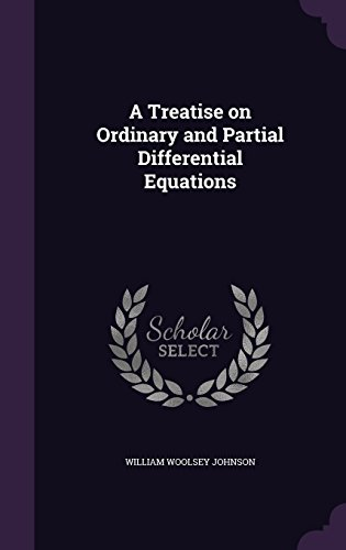 A Treatise on Ordinary and Partial Differential Equations