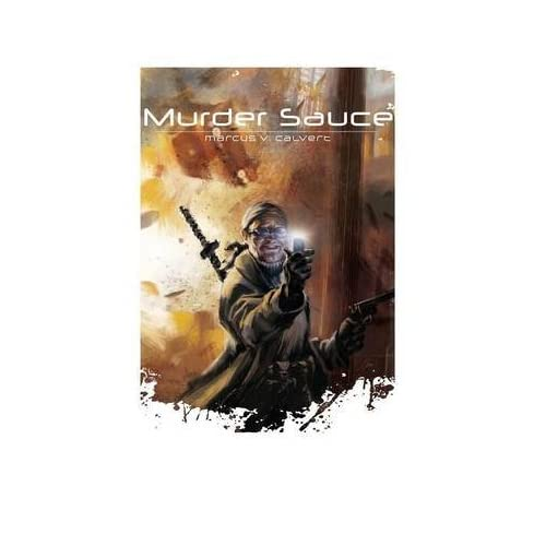 [(Murder Sauce)] [By (author) Marcus V Calvert] published on (February, 2015)