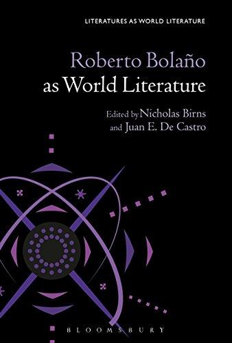 Roberto Bolano as World Literature (Literatures As World Literature)