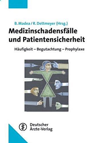 Medizinschadensfälle und Patientensicherheit: Häufigkeit - Begutachtung - Prophylaxe