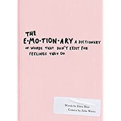 The Emotionary: A Dictionary of Words That Don't Exist for Feelings That Do (English Edition)