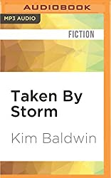 Taken by Storm by Kim Baldwin (2016-05-10)
