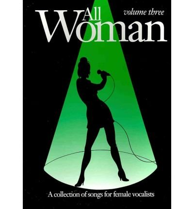 All Woman Collection: v. 3: (Piano, Vocal, Guitar) (All Woman) (Paperback) - Common