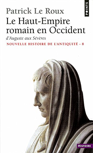 Le Haut-Empire romain en Occident. D'Auguste aux Sévères (31 av. J.-C.-235 ap. J.-C.)