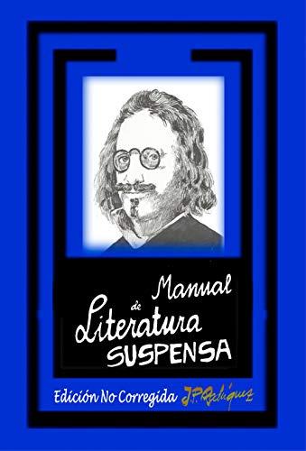 MANUAL DE LITERATURA SUSPENSA por Juan Pedro Rodríguez Guzmán