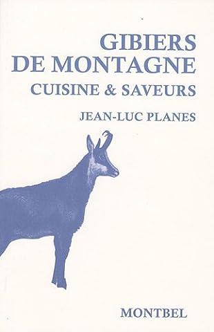 Gibiers de montagne : Cuisine & saveurs