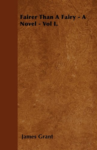 Fairer Than A Fairy - A Novel - Vol I. Cover Image