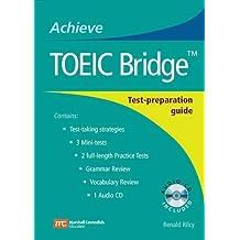 Achieve TOEIC Bridge: Test-Preparation Guide (Achieve Toeic and Achieve Toeic Bridge)
