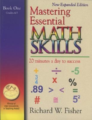 [(Mastering Essential Math Skills: 20 Minutes a Day to Success; Book One, Grades 4-5)] [Author: Richard W Fisher] published on (July, 2008)