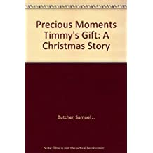 Precious Moments Timmy's Gift: A Christmas Story by Samuel J. Butcher (1992-03-01)