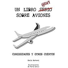 Un Libro Guay Sobre Aviones: Curiosidades y otros cuentos
