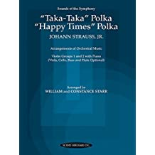 """Taka Taka Polka and """"""""Happy Times"""""""" Polka: Violin Groups 1 & 2 with Piano (Viola, Cello, Bass & Flute Opt.) (Sounds of the Symphony) by Strauss, Johann, Starr, William, Starr, Constance (1994) Paperback"""