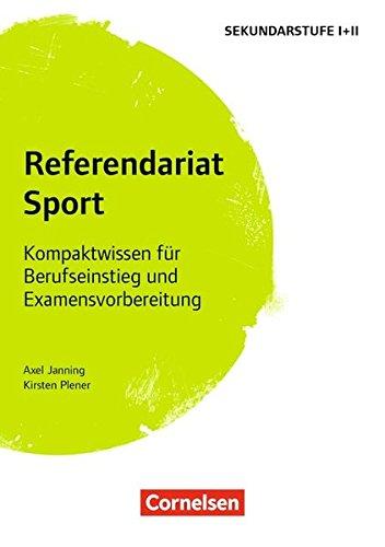 Fachreferendariat Sekundarstufe I und II: Referendariat Sport: Kompaktwissen für Berufseinstieg und Examensvorbereitung. Buch