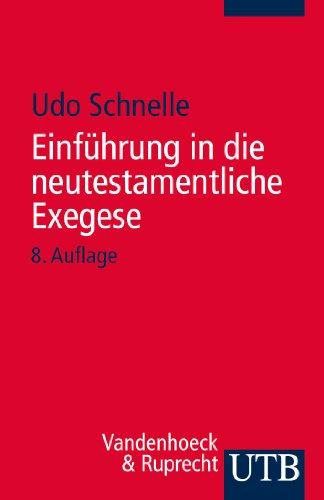 Download Einführung in die neutestamentliche Exegese (UTB Profile)