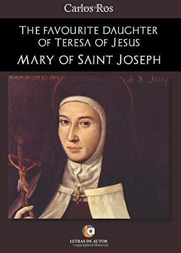 The favourite daughter of Teresa of Jesus: Mary of Saint Joseph por Carlos Ros
