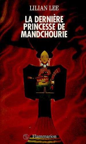 La dernière princesse de Mandchourie par Lilian Lee