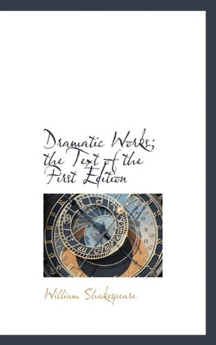 Dramatic Works; the Text of the First Edition