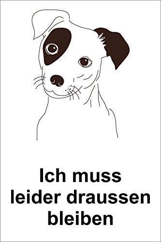 Schild Ich muss leider draußen bleiben - Hund - 15x20cm, 30x20cm und 45x30cm - Bohrlöcher Aufkleber Hartschaum Aluverbund -S00181A - Großer Hund-wasser-station